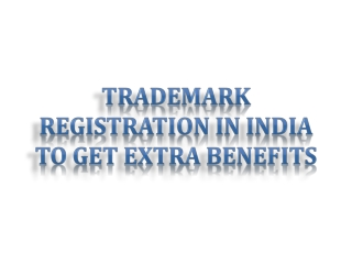 Trademark Registration in India to Get Extra Benefits