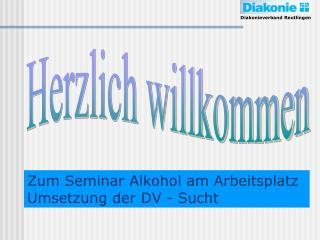 Zum Seminar Alkohol am Arbeitsplatz Umsetzung der DV - Sucht
