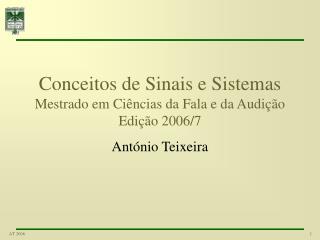 Conceitos de Sinais e Sistemas Mestrado em Ci ncias da Fala e da Audi  o Edi  o 2006