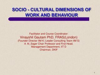 SOCIO - CULTURAL DIMENSIONS OF WORK AND BEHAVIOUR