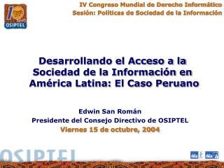 IV Congreso Mundial de Derecho Inform tico Sesi n: Pol ticas de Sociedad de la Informaci n