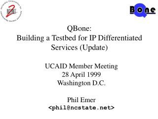 QBone: Building a Testbed for IP Differentiated Services Update