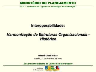 Interoperabilidade:   Harmoniza  o de Estruturas Organizacionais - Hist rico