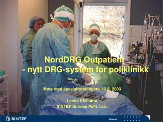 NordDRG Outpatient  - nytt DRG-system for poliklinikk
