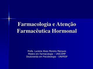 Farmacologia e Aten  o Farmac utica Hormonal