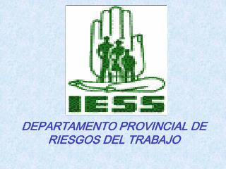 DEPARTAMENTO PROVINCIAL DE RIESGOS DEL TRABAJO
