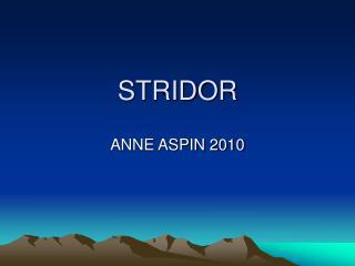 STRIDOR