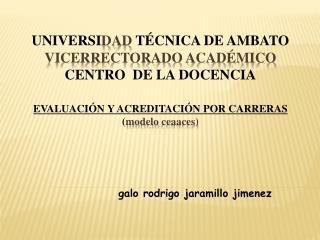 UNIVERSIDAD T CNICA DE AMBATO VICERRECTORADO ACAD MICO CENTRO  DE LA DOCENCIA  EVALUACI N Y ACREDITACI N POR CARRERAS mo