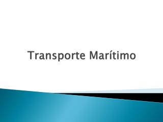 Transporte Mar timo