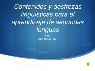 Contenidos y destrezas ling  sticas para el aprendizaje de segundas lenguas