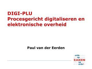 DIGI-PLU Procesgericht digitaliseren en elektronische overheid