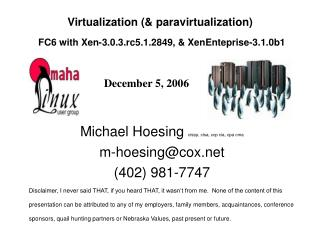 Virtualization  paravirtualization  FC6 with Xen-3.0.3.rc5.1.2849,  XenEnteprise-3.1.0b1