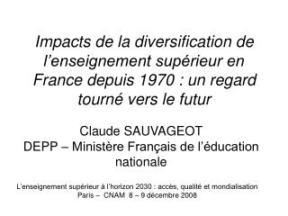 Impacts de la diversification de l enseignement sup rieur en France depuis 1970 : un regard tourn  vers le futur