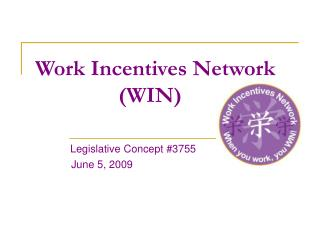 Work Incentives Network                WIN