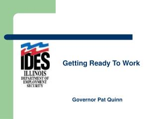 Getting Ready To WorkGovernor Pat Quinn