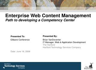 Enterprise Web Content Management Path to developing a Competency Center