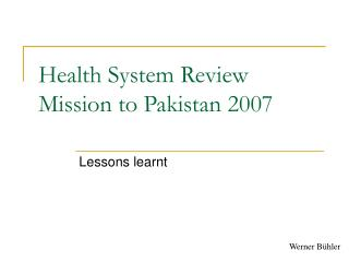 Health System Review Mission to Pakistan 2007