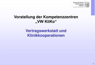 Vorstellung der Kompetenzzentren  VW KliKo    Vertragswerkstatt und Klinikkooperationen