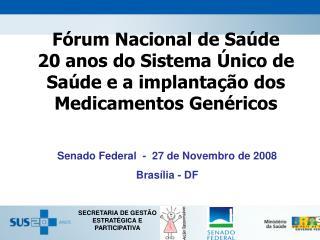 F rum Nacional de Sa de  20 anos do Sistema  nico de Sa de e a implanta  o dos Medicamentos Gen ricos