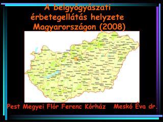 A belgy gy szati   rbetegell t s helyzete  Magyarorsz gon 2008
