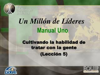 Un Mill n de L deres  Manual Uno