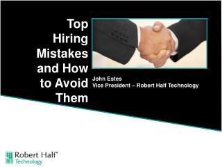 John Estes Vice President   Robert Half Technology