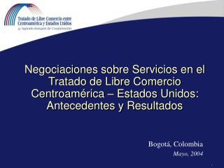 Negociaciones sobre Servicios en el Tratado de Libre Comercio Centroam rica   Estados Unidos:  Antecedentes y Resultados