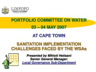PORTFOLIO COMMITTEE ON WATER  03   04 MAY 2007  AT CAPE TOWN  SANITATION IMPLEMENTATION  CHALLENGES FACED BY THE WSAs  P