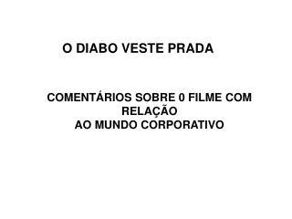 COMENT RIOS SOBRE 0 FILME COM RELA  O  AO MUNDO CORPORATIVO