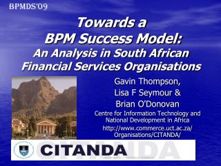 Towards a  BPM Success Model:  An Analysis in South African Financial Services Organisations