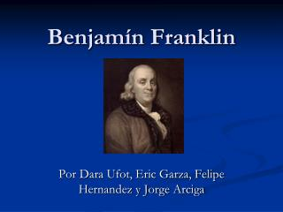 Benjam n Franklin