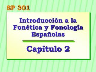 Introducci n a la Fon tica y Fonolog a Espa olas  Cap tulo 2