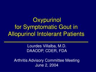 Oxypurinol  for Symptomatic Gout in Allopurinol Intolerant Patients