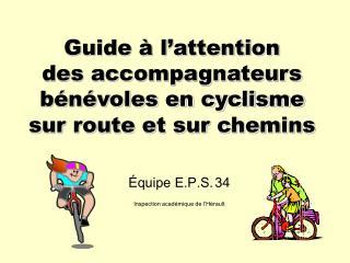 Guide   l attention  des accompagnateurs b n voles en cyclisme sur route et sur chemins