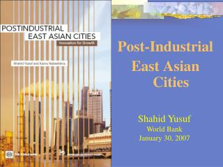 Post-Industrial  East Asian Cities