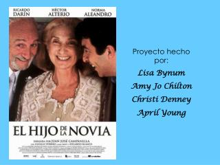 Proyecto hecho por: Lisa Bynum  Amy Jo Chilton Christi Denney April Young