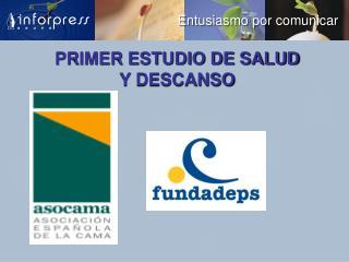 PRIMER ESTUDIO DE SALUD  Y DESCANSO