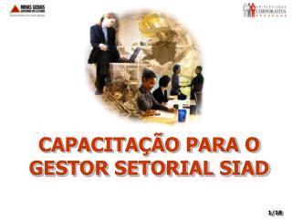 CAPACITA  O PARA O GESTOR SETORIAL SIAD