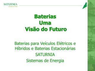 Baterias  Uma  Vis o do Futuro