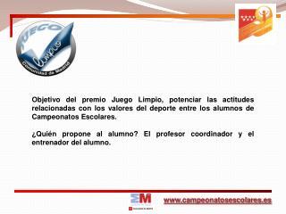 Objetivo del premio Juego Limpio, potenciar las actitudes relacionadas con los valores del deporte entre los alumnos de