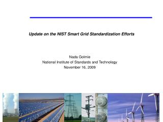 Update on the NIST Smart Grid Standardization Efforts