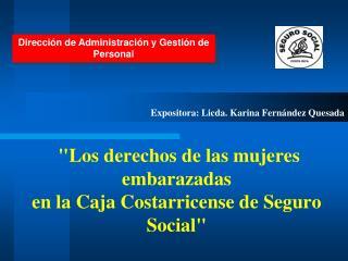 Los derechos de las mujeres embarazadas en la Caja Costarricense de Seguro Social