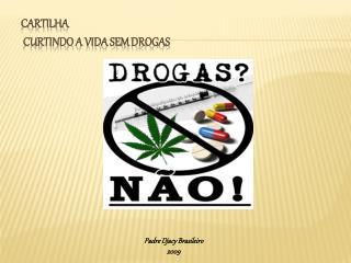CARTILHA  CURTINDO A VIDA SEM DROGAS