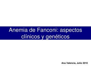 Anemia de Fanconi: aspectos cl nicos y gen ticos