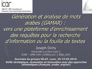 G n ration et analyse de mots arabes GAMAR :  vers une plateforme d enrichissement des requ tes pour la recherche d inf