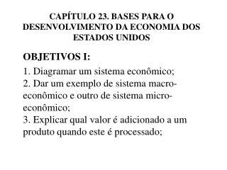 CAP TULO 23. BASES PARA O DESENVOLVIMENTO DA ECONOMIA DOS ESTADOS UNIDOS