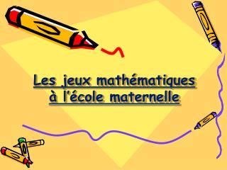 Les jeux math matiques    l  cole maternelle