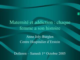 Maternit  et addiction : chaque femme a son histoire