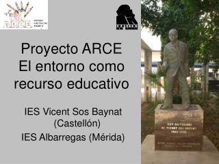 Proyecto ARCE El entorno como recurso educativo