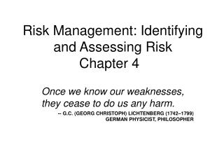 Risk Management: Identifying and Assessing Risk Chapter 4